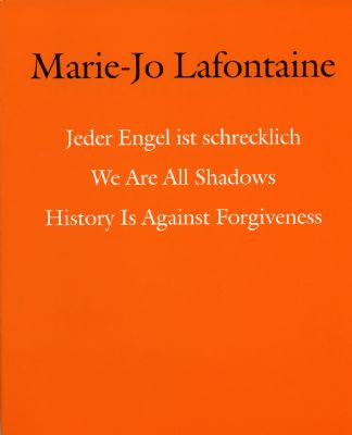 -Jeder Engel ist schrecklich, We are all shadows, History is against forgiveness