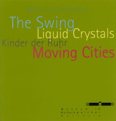 -The Swing, Liquid Crystals, Kinder der Ruhr, Moving cities